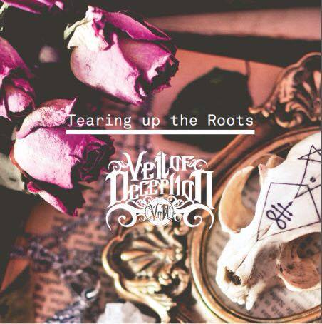 Veil Of Deception: Tearing Up The Roots