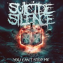220px-You_Can't_Stop_Me_(Suicide_Silence)