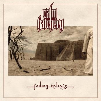 Calm Hatchery: Fading Reliefs