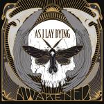 As I Lay Dying - Awakened (Metal Blade)