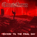 Crossforce-Rockin til the Final Day