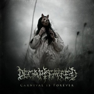 Decapitated - Carnival Is Forever (Nuclear Blast)