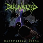 Dehumanized - Controlled Elite (Comatose)