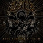 Evile -Five Serpent's Teeth