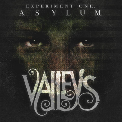 Valleys: Experiment One: Asylum