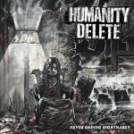 Humanity Delete - Never Ending Nightmares (Dead Beat Media)