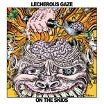 Lecherous Gaze - On The Skids (Tee Pee)