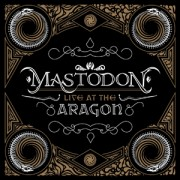 Mastodon Live At The Aragon Cover Art