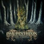 Oak Pantheon - From a Whisper (Broken Limbs)