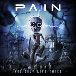 Pain - You Only Llive Twice