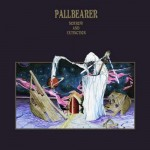 Pallbearer - Sorrow And Extinction (Profound Lore)