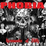 Phobia - Remnants Of Filth (Willowtip)