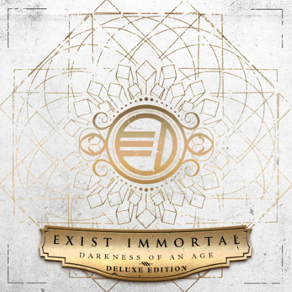 Exist Immortal: Darkness of an Age