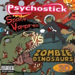 Psychostick - Space Vampires vs. Zombie Dinosaurs in 3D (Rock Ridge)