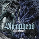 "Shraphead – ""Blind & Seduced"" (Metalville)"