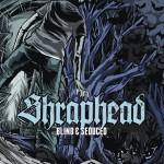 "Shraphead – ""Blind & Seduced"" (Metalville)"