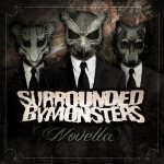 Surrounded By Monsters - Novella (Nuclear Blast)