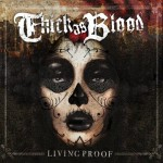 Thick As Blood - Living Proof (Rise)