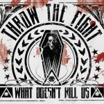 Throw The Fight - What Doesn't Kill Us (Bullet Tooth)
