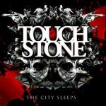 Touchstone - The City Sleeps