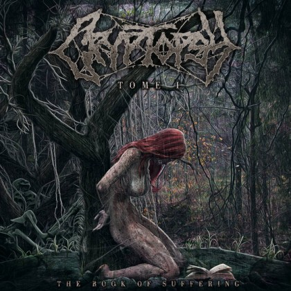 Cryptopsy: The Book Of Suffering: Tome 1
