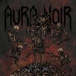 Aura Noir - Out To Die (Indie)