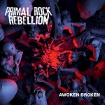 Primal Rock Rebellion - Awoken Broken (Spinefarm)