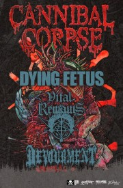 Cannibal Corpse, Dying Fetus, Vital Remains, and Devourment tour