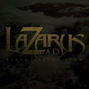 Lazarus A.D. Black Rivers Flow Cover Art