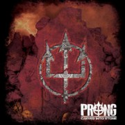 Prong: Carved Into Stone