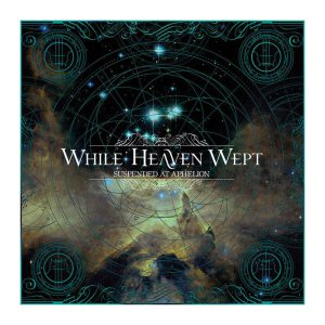 while-heaven-wept-suspended-at-aphelion