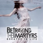 Betraying-the-Martyrs-Breathe-in-Life