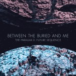 Between The Buried And Me - The Parallax II Future Sequence (Metal Blade)