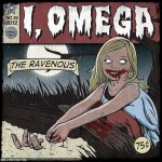 I, Omega - The Ravenous EP (Bullet Tooth)