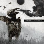 Katatonia - Dead End Kings (Peaceville)