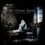 My Dying Bride - A Map Of All Our Failures (Peaceville)