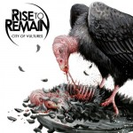 Rise To Remain - City Of Vultures (Century Media)